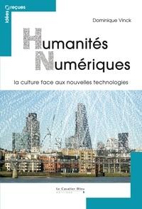 Dominique Vinck - Humanités numériques - la culture face aux nouvelles technologies.