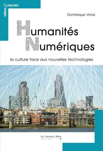 Humanités numériques. la culture face aux nouvelles technologies