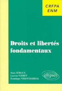 Dominique Viriot-Barrial et Alain Sériaux - Droits et libertés fondamentaux.