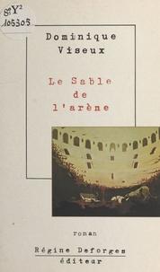 Dominique Viseux - Le sable de l'arène.