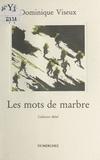 Dominique Viseux - Les mots de marbre - Théâtre.