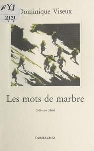 Dominique Viseux - Mots de marbre.