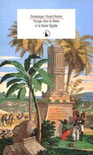Dominique Vivant Denon - Voyage dans la basse et la haute Égypte pendant les campagnes du général Bonaparte.
