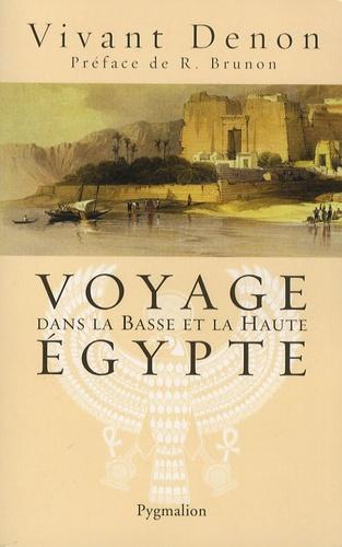 Dominique Vivant Denon - Voyage dans la Basse et la Haute Egypte.