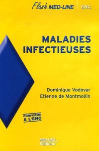 Dominique Vodovar et Etienne de Montmollin - Maladies infectieuses.