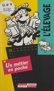 Dominique Voisin et Florence Cestac - L'élevage.