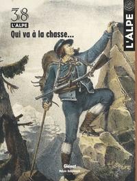Dominique Vulliamy - L'Alpe N° 38, Automne 2007 : Qui va à la chasse....