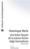 Dominique Warfa - Une brève histoire de la science-fiction belge francophone et autres essais - Recueil d'articles.