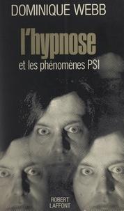 Dominique Webb et Raphaël Cherchève - L'hypnose - Et les phénomènes PSI.