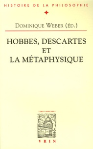 Dominique Weber et Jean-Luc Marion - Hobbes, Descartes - Et la métaphysique.