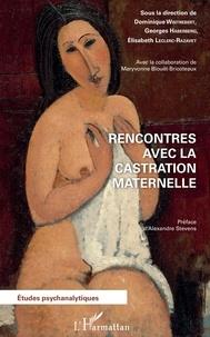 Dominique Wintrebert et Georges Haberberg - Rencontres avec la castration maternelle.
