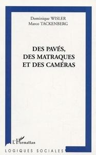Dominique Wisler et Marco Tackenberg - Des pavés, des matraques et des caméras.
