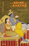 Dominique Wohlschlag - La reine et l'avatar - Mythologie de Krishna.