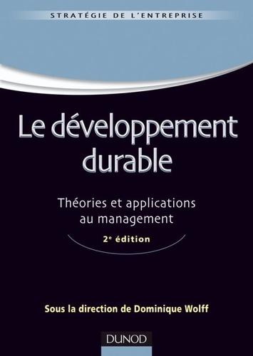 Dominique Wolff - Le développement durable - Théories et applications au management.
