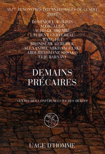 Dominique Wolton et Marc Augé - Demains précaires - Textes des conférences et des débats, 61e Rencontres internationales de Genève 2007.