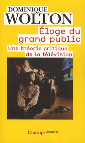 Dominique Wolton - Eloge du grand public.
