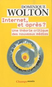 Dominique Wolton - Internet, et après ? - Une théorie critique des nouveaux médias.