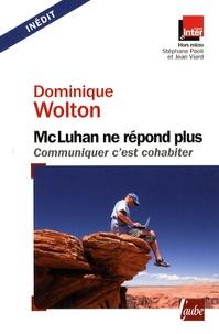 Dominique Wolton - McLuhan ne répond plus - Communiquer c'est cohabiter.