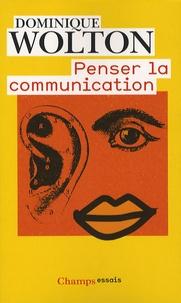 Dominique Wolton - Penser la communication.