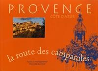 Dominique Wypart - La route des campaniles - Provence-Côte d'Azur.