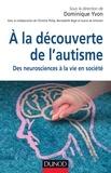 Dominique Yvon - A la découverte de l'autisme - Des neurosciences à la vie en société.