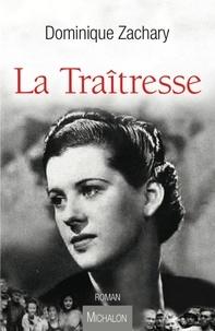Dominique Zachary - La Traîtresse.