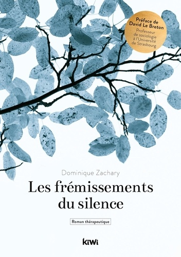 Dominique Zachary - Les frémissements du silence.