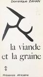 Dominique Zahan et J.-C. Maillard - La viande et la graine - Mythologie dogon.