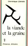 Dominique Zahan - La viande et la graine.