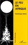 Dominique Zahan - Le feu en Afrique et thèmes annexes - Variations autour de l'oeuvre de H. A. Junod.