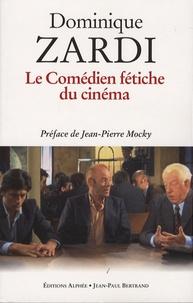 Dominique Zardi - Le Comédien fétiche du cinéma.