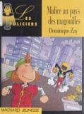 Dominique Zay - Malice au pays des magouilles.