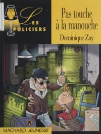 Dominique Zay - Pas touche à la manouche.