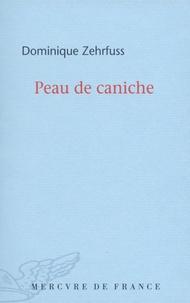 Dominique Zehrfuss - Peau de caniche.