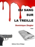 Dominique Ziegler - Du sang sur la treille.