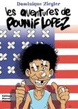 Dominique Ziegler - Les aventures de Pounif Lopez.