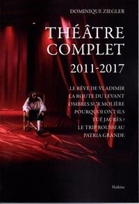 Télécharger gratuitement le livre électronique pdf Théâtre complet 2011 - 2017 par Dominique Ziegler ePub 9782832109434 (Litterature Francaise)