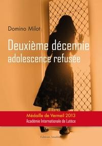 Domino Milot - Deuxième décennie - Adolescence refusée.