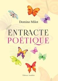 Domino Milot - Entracte poétique.