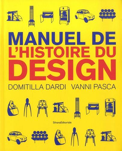 Domitilla Dardi et Vanni Pasca - Manuel de l'histoire du design.