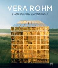 Domitille d' Orgeval et Anca Arghir - Vera Röhm - A la recherche de la beauté rationnelle.