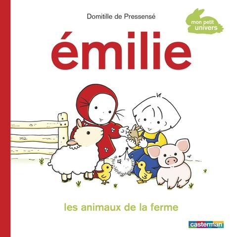 Domitille de Pressensé - Emilie  : Les animaux de la ferme.