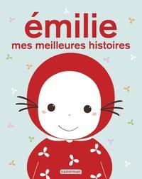 Domitille de Pressensé et Guillaume de Pressensé - Emilie  : Mes meilleures histoires.