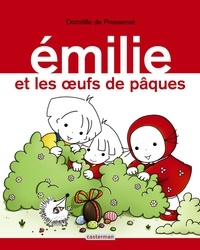 Domitille de Pressensé - Emilie Tome 15 : Emilie et les oeufs de Pâques.