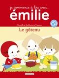 Domitille de Pressensé et Guillaume de Pressensé - Emilie Tome 15 : Le gâteau.