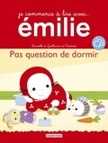 Domitille de Pressensé - Emilie Tome 16 : Pas question de dormir.