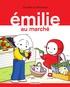 Domitille de Pressensé - Emilie Tome 19 : Emilie au marché.