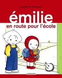 Domitille de Pressensé - Emilie Tome 21 : En route pour l'école.