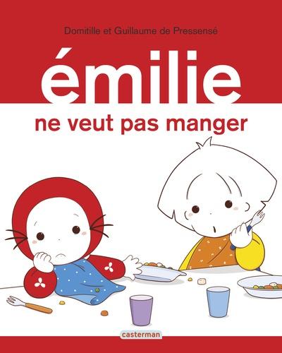 Domitille de Pressensé et Guillaume de Pressensé - Emilie Tome 29 : Emilie ne veut pas manger.