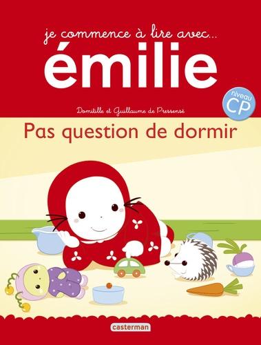 Domitille de Pressensé - Je commence à lire avec Emilie Tome 16 : Pas question de dormir.